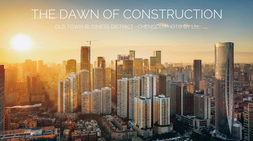 THE DAWN OF CONSTRUCTION-CHENGDU